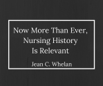 Now More Than Ever, Nursing History